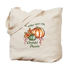 We Gather Here With Grateful Hearts Tote Bag