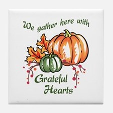 We Gather Here With Grateful Hearts Tile Coaster