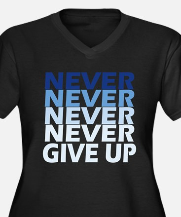 Never Give Up Blue Dark Plus Size T-Shirt