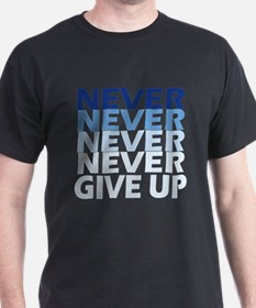 Never Give Up Blue T-Shirt