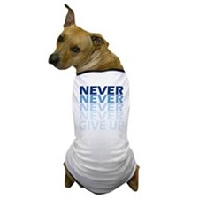 Never Give Up Blue Dark Dog T-Shirt