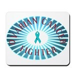 OVARIAN CANCER FIGHTER Mousepad