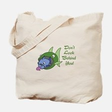DONT LOOK BEHIND YOU Tote Bag