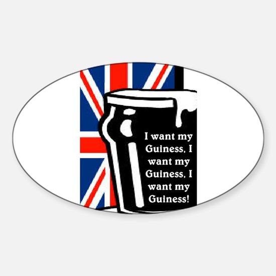 I WANT MY GUINESS Sticker (Oval)