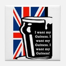 I WANT MY GUINESS Tile Coaster