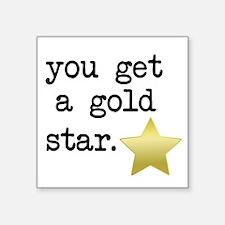 You Get a Gold Star Sticker