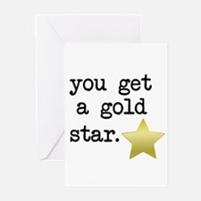 You Get a Gold Star Greeting Cards