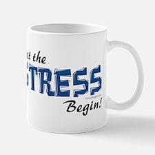 Let the stress begin! Mug