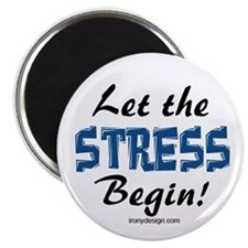 Let the stress begin! Magnet