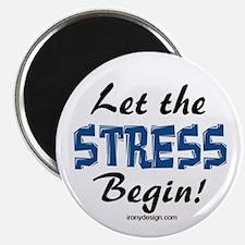 Let the stress begin! Magnet