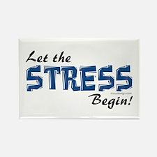 Let the stress begin! Rectangle Magnet