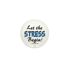 Let the stress begin! Mini Button (10 pack)