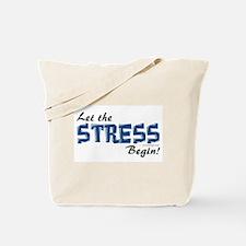 Let the stress begin! Tote Bag