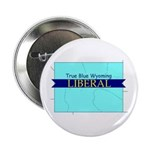 True Blue Wyoming Liberal Button