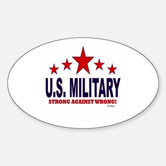 U.S. Military Strong Against Wrong Sticker (Oval)