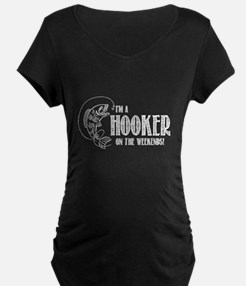 Hooker on the Weekend Maternity T-Shirt