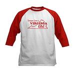Everyone Loves a Virginia Girl Kids Baseball Jerse