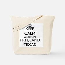Keep calm we live in Tiki Island Texas Tote Bag