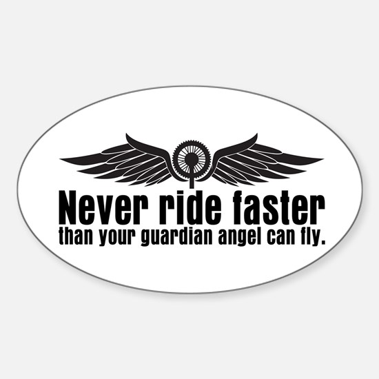 Never Ride Faster Sticker (Oval)