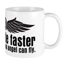 Never Ride Faster Mug