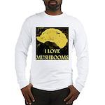 I Love Mushrooms Long Sleeve T-Shirt
