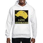 I Love Mushrooms Hooded Sweatshirt