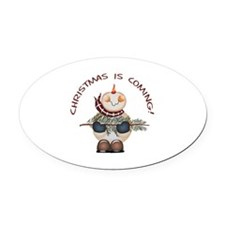 CHRISTMAS IS COMING Oval Car Magnet
