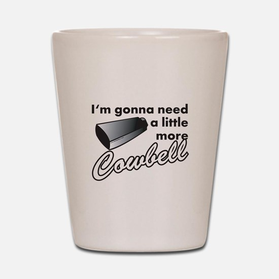 cowbell2.png Shot Glass