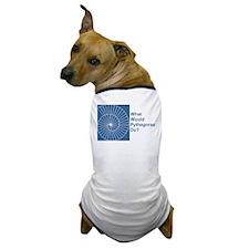 """What Would Pythagoras Do?"" Dog T-Shirt"