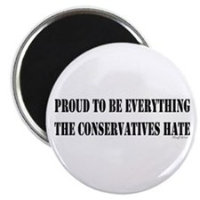 "Everything Conservatives Hate 2.25"" Magnet (10 pac"