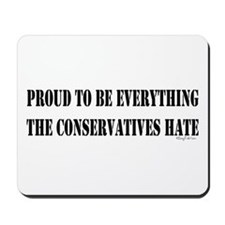 Everything Conservatives Hate Mousepad