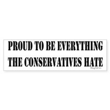 Everything Conservatives Hate Bumper Bumper Sticker