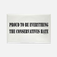 Everything Conservatives Hate Rectangle Magnet