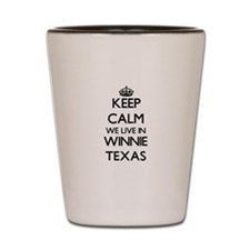 Keep calm we live in Winnie Texas Shot Glass