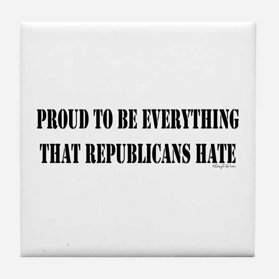 Everything Republicans Hate Tile Coaster