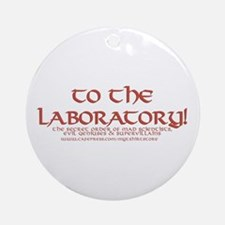 To The Laboratory Ornament (Round)