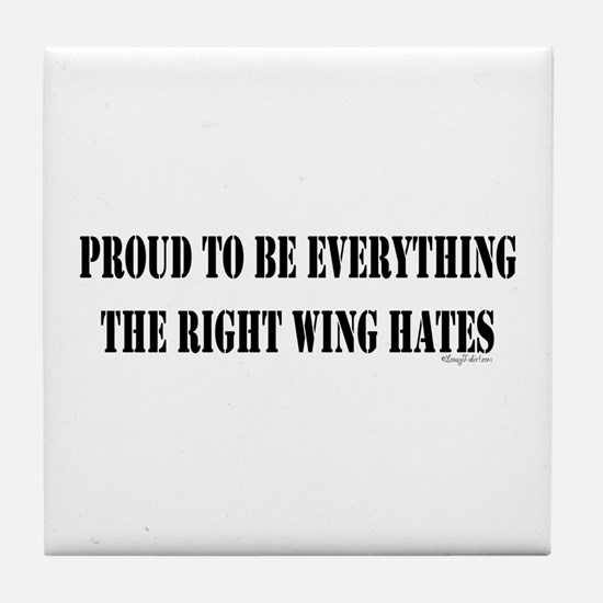 Everything Right Wing Hates Tile Coaster