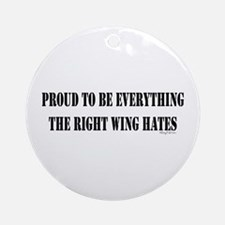 Everything Right Wing Hates Ornament (Round)