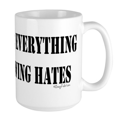 Everything Right Wing Hates Large Mug