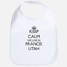 Keep calm we live in Francis Utah Bib