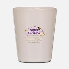 GOOD FRIENDS Shot Glass