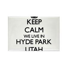Keep calm we live in Hyde Park Utah Magnets