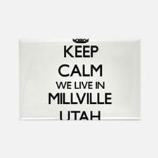 Keep calm we live in Millville Utah Magnets