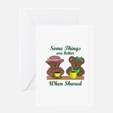 BETTER WHEN SHARED Greeting Cards