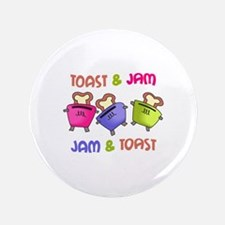 """TOAST AND JAM 3.5"""" Button"""