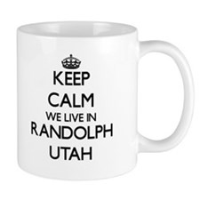 Keep calm we live in Randolph Utah Mugs