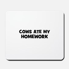 cows ate my homework Mousepad