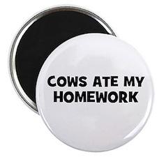 "cows ate my homework 2.25"" Magnet (10 pack)"