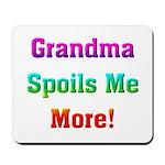 Grandma Spoils Me Mousepad
