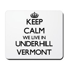 Keep calm we live in Underhill Vermont Mousepad